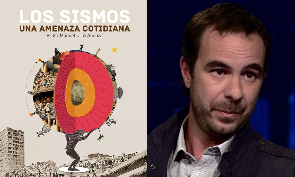 """""""Los Sismos: Una Amenaza Cotidiana"""" de Víctor Manuel Cruz Atienza"""